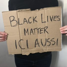 Black Lives Matter. Ici Aussi.